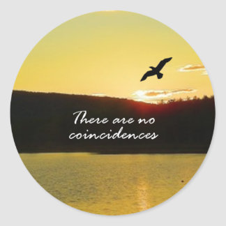There Are No Coincidences Round Sticker