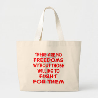There Are No Freedoms Without Those Willing Jumbo Tote Bag