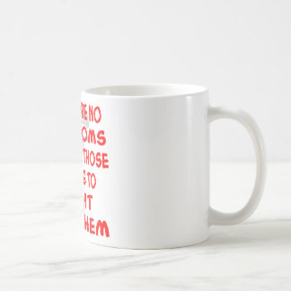 There Are NO Freedoms Without Those Willing To Coffee Mug