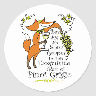 There Are No Sour Grapes in this Pinot Grigio! Classic Round Sticker
