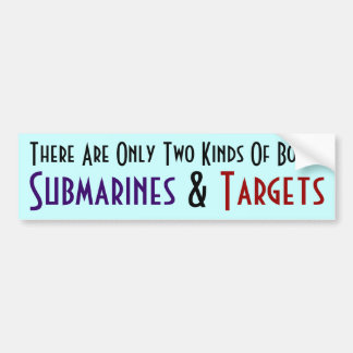 There are only Two kinds of Boats... Bumper Sticker