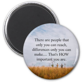 There are people that only you can ... 6 cm round magnet