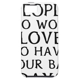 there are people who woul love to have your bad da iPhone 5 case