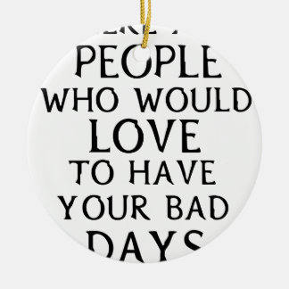 there are people who woul love to have your bad da round ceramic decoration