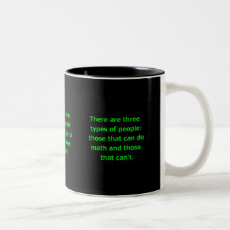 THERE ARE THREE KINDS OF PEOPLE CAN DO MATH CAN'T COFFEE MUGS