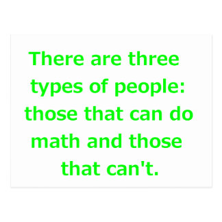 THERE ARE THREE KINDS OF PEOPLE CAN DO MATH CAN'T POSTCARD