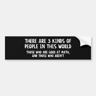 There Are Three Kinds People World Good Math Not Bumper Sticker