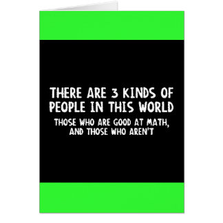 There Are Three Kinds People World Good Math Not Greeting Card