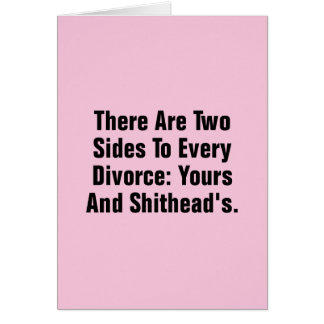 There Are Two Sides To Every Divorce … Card