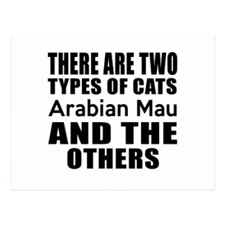 THERE ARE TWO TYPES OF CATS Arabian Mau AND THE OT Postcard