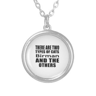 THERE ARE TWO TYPES OF CATS Birman AND THE OTHERS Round Pendant Necklace