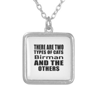 THERE ARE TWO TYPES OF CATS Birman AND THE OTHERS Square Pendant Necklace