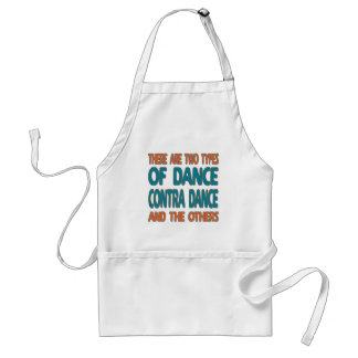 There are two types of dance Contra dance and the Apron