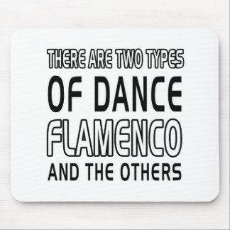 There Are Two Types Of Dance Flamenco Mousepads