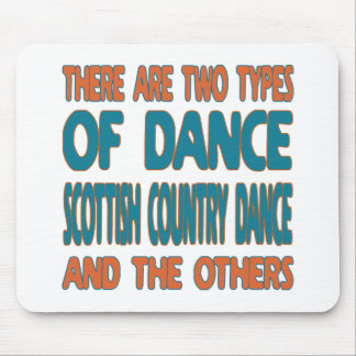 There are two types of dance Scottish Country danc Mouse Pad