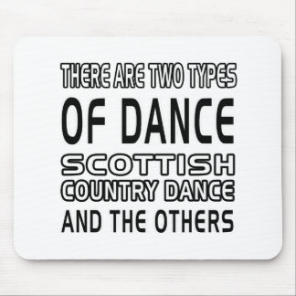 There Are Two Types Of Dance Scottish Country Mouse Pad