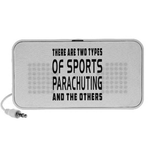 There Are Two Types Of Sports Parachuting Notebook Speaker