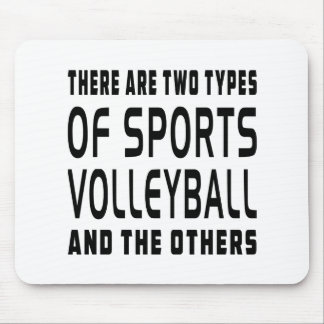 There Are Two Types Of Sports Volleyball Mouse Mat