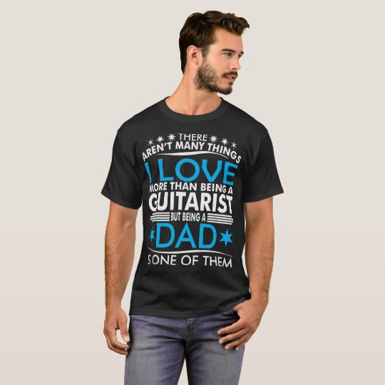 There Arent Many Things Love Being Guitarist Dad
