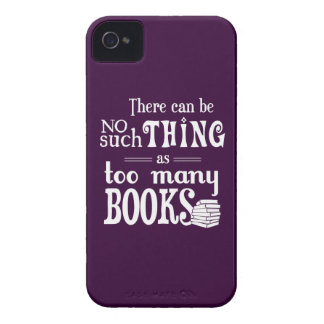 There Can Be No Such Thing As Too Many Books iPhone 4 Case-Mate Case