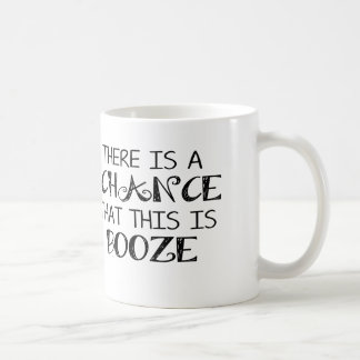 There is a Chance this is Booze Mug