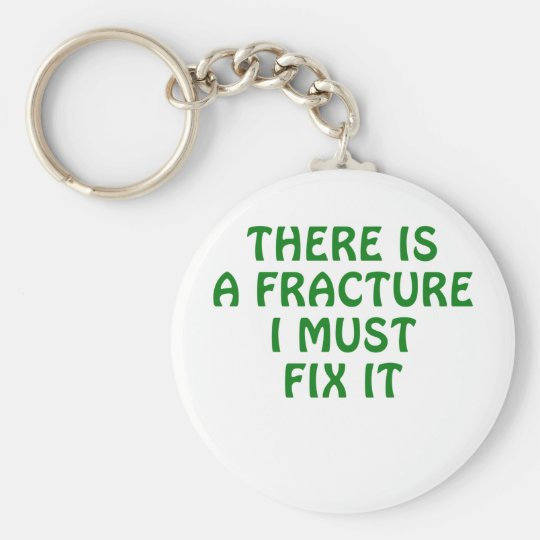 There is a Fracture I Must Fix It Basic Round Button Key Ring