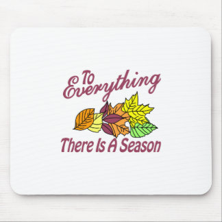 There is a Season Mouse Pad