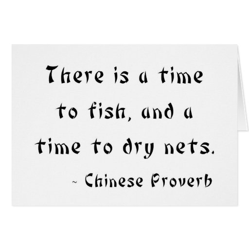 There is a time to fish, and a time to dry nets card