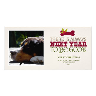 There is Always Next Year to Be Good - Pet Picture Card