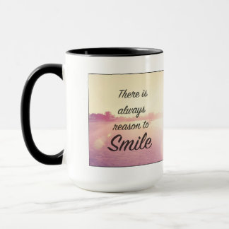 There Is Always Reason To Smile Mug