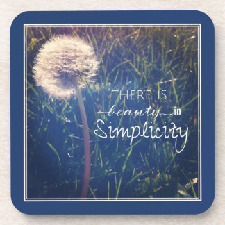 There Is Beauty In Simplicity Beverage Coaster
