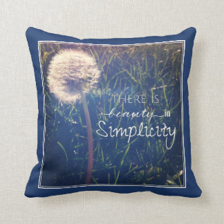 There Is Beauty In Simplicity Cushion