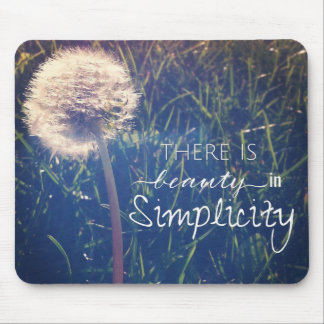 There Is Beauty In Simplicity Mouse Mat