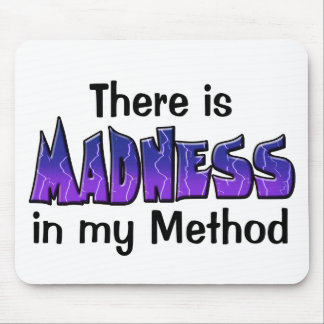 There is Madness Mouse Pad