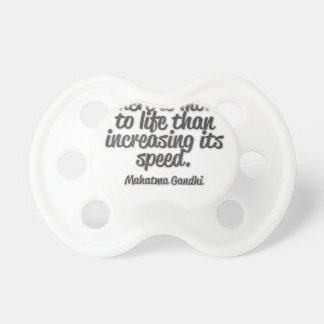 There is more to life than increasing its speed... baby pacifier