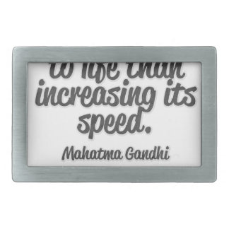 There is more to life than increasing its speed... belt buckles