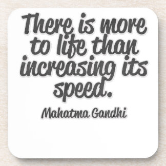 There is more to life than increasing its speed... drink coasters