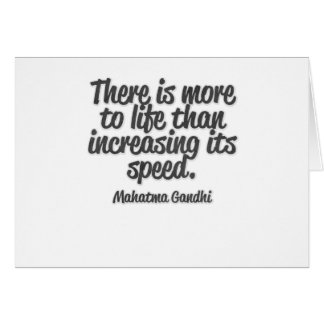 There is more to life than increasing its speed... greeting card