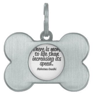 There is more to life than increasing its speed... pet ID tags