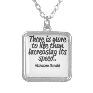 There is more to life than increasing its speed... square pendant necklace