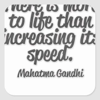 There is more to life than increasing its speed... square sticker