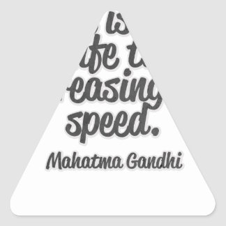 There is more to life than increasing its speed... triangle sticker