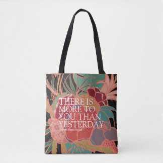 There is more to you than yesterday tote bag
