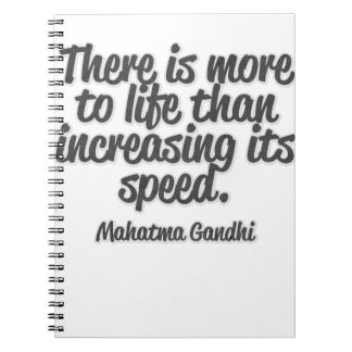 There is more ton life than increasing its speed… spiral note book