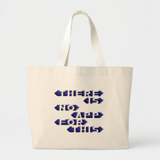 There Is No App For This Canvas Bags