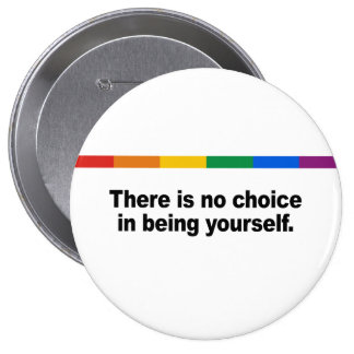 There is no choice in being yourself pin