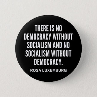 There is No Democracy without Socialism Button