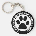 There Is No Excuse For Animal Abuse Basic Round Button Key Ring