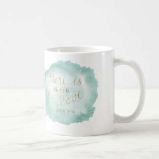 There is No Fear in Love Coffee Mug
