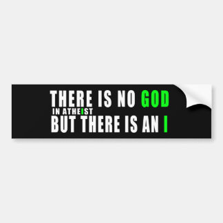 There is no god in atheist car bumper sticker